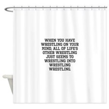 When You Have Wrestling On Your Mind Shower Curtai