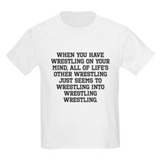 When You Have Wrestling On Your Mind T-Shirt
