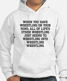When You Have Wrestling On Your Mind Hoodie