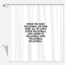 When You Have Volleyball On Your Mind Shower Curta