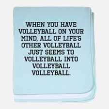 When You Have Volleyball On Your Mind baby blanket