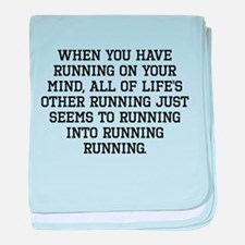 When You Have Running On Your Mind baby blanket