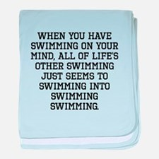 When You Have Swimming On Your Mind baby blanket