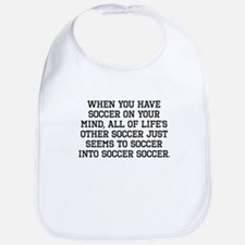 When You Have Soccer On Your Mind Bib