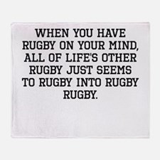 When You Have Rugby On Your Mind Throw Blanket