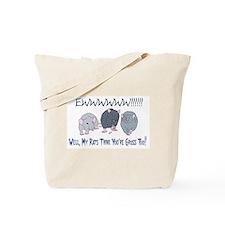 You're Gross Too! Tote Bag