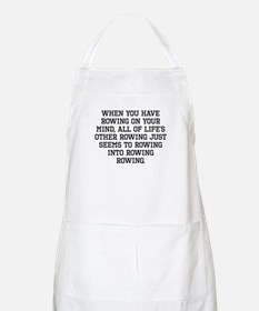 When You Have Rowing On Your Mind Apron
