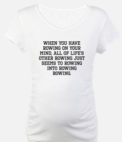 When You Have Rowing On Your Mind Shirt