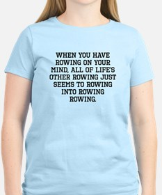 When You Have Rowing On Your Mind T-Shirt