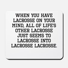 When You Have Lacrosse On Your Mind Mousepad