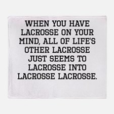 When You Have Lacrosse On Your Mind Throw Blanket