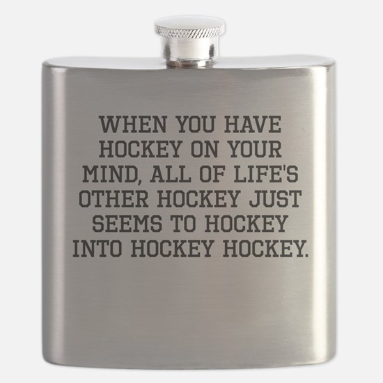 When You Have Hockey On Your Mind Flask