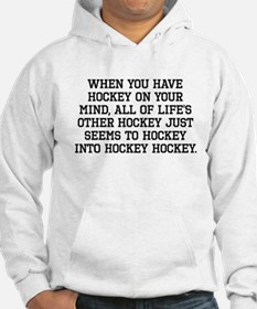When You Have Hockey On Your Mind Hoodie