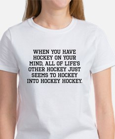 When You Have Hockey On Your Mind T-Shirt