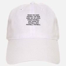 When You Have Football On Your Mind Baseball Baseball Baseball Cap
