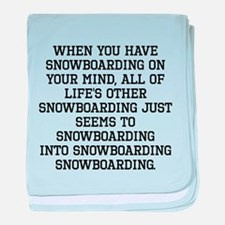 When You Have Snowboarding On Your Mind baby blank