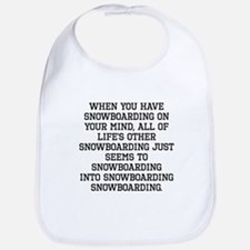 When You Have Snowboarding On Your Mind Bib
