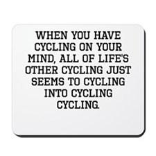 When You Have Cycling On Your Mind Mousepad