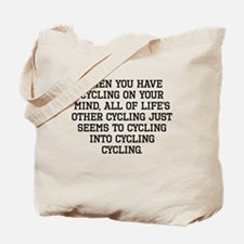 When You Have Cycling On Your Mind Tote Bag