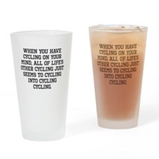When You Have Cycling On Your Mind Drinking Glass
