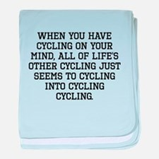 When You Have Cycling On Your Mind baby blanket