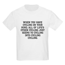 When You Have Cycling On Your Mind T-Shirt