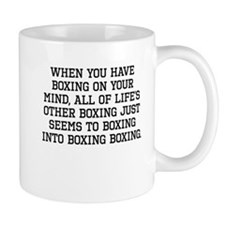 When You Have Boxing On Your Mind Mugs