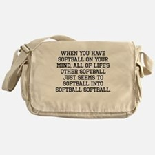 When You Have Softball On Your Mind Messenger Bag