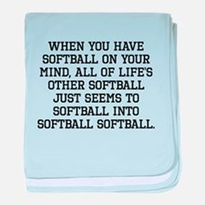 When You Have Softball On Your Mind baby blanket