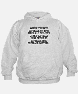 When You Have Softball On Your Mind Hoodie