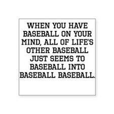 When You Have Baseball On Your Mind Sticker