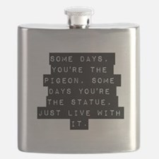 Some Days Youre The Pigeon Flask