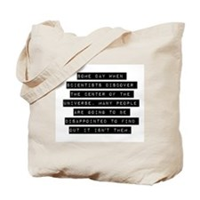 Some Day When Scientists Discover Tote Bag