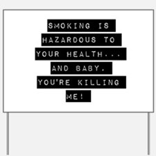 Smoking Is Hazardous To Your Health Yard Sign