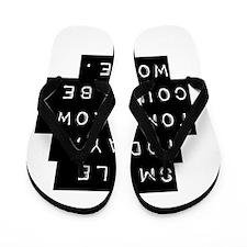 Smile Today Flip Flops