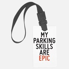 My parking skills are epic Luggage Tag