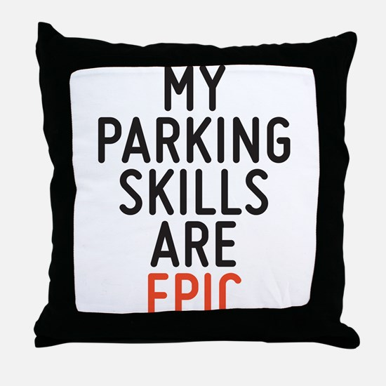 My parking skills are epic Throw Pillow