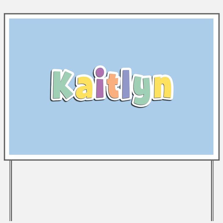 Kaitlyn Spring14 Yard Sign
