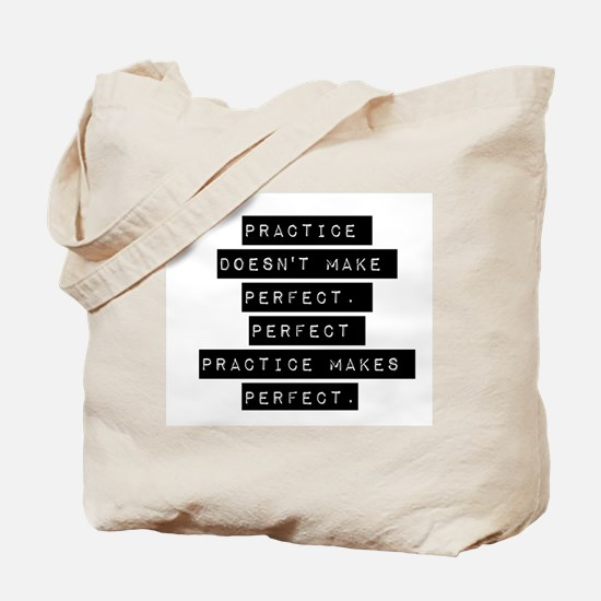 Practice Doesnt Make Perfect Tote Bag