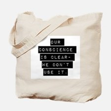 Our Conscience Is Clear Tote Bag