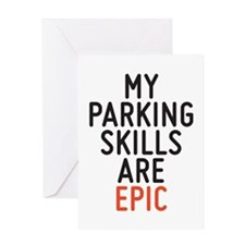 My parking skills are epic Greeting Cards