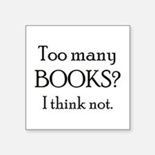 "too many books Square Sticker 3"" x 3"""