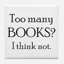 too many books Tile Coaster
