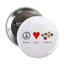 "Peace Love Muffins 2.25"" Button"