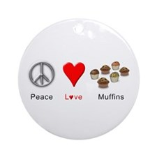 Peace Love Muffins Ornament (Round)