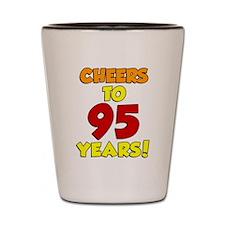 Cheers To 95 Years Shot Glass