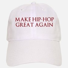 Make Hip-Hop Great Again Baseball Baseball Cap