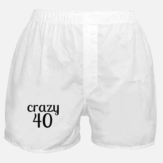 Crazy 40 Birthday Designs Boxer Shorts