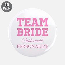 "Team Bride | Personalized Wedding 3.5"" Button (10"