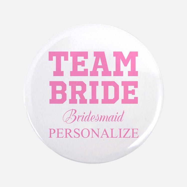 "Team Bride | Personalized Wedding 3.5"" Button"